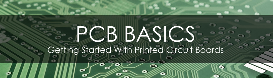 pcb basics \u2013 getting started with printed circuit boards